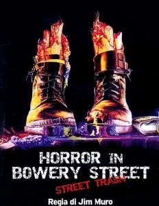 Horror in Bowery Street - Street Trash - Locandina (ITA)